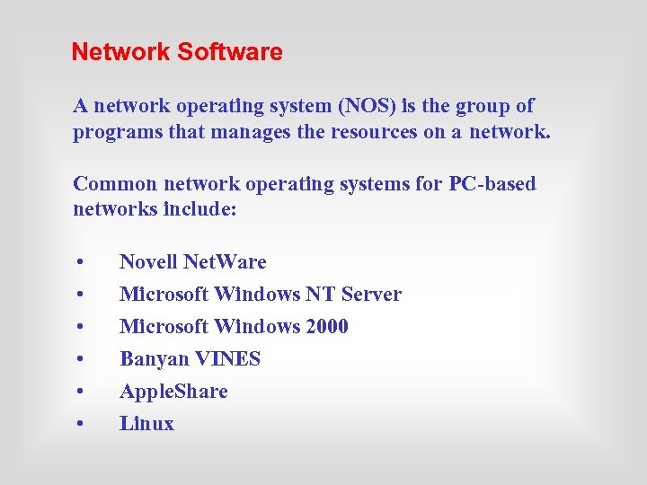 Network Software A network operating system (NOS) is the group of programs that manages