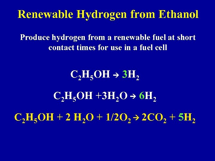 Renewable Hydrogen from Ethanol Produce hydrogen from a renewable fuel at short contact times