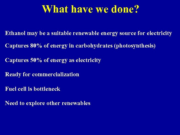 What have we done? Ethanol may be a suitable renewable energy source for electricity