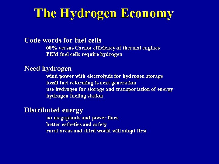 The Hydrogen Economy Code words for fuel cells 60% versus Carnot efficiency of thermal