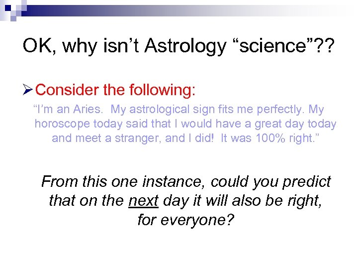 "OK, why isn't Astrology ""science""? ? Ø Consider the following: ""I'm an Aries. My"