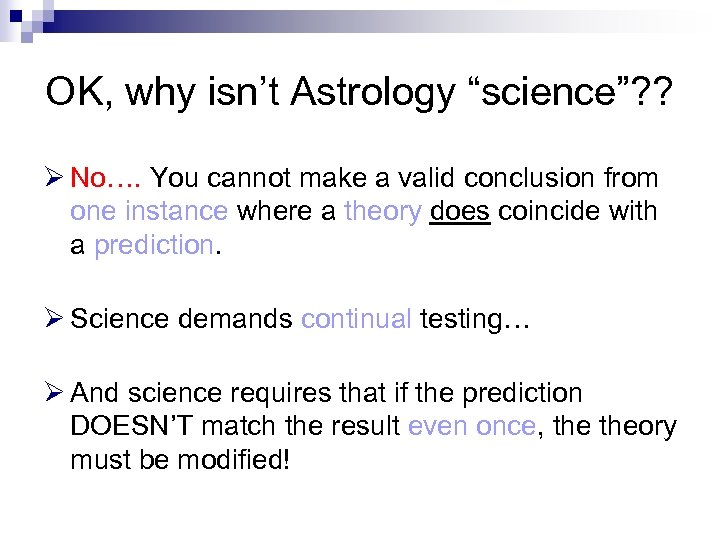 "OK, why isn't Astrology ""science""? ? Ø No…. You cannot make a valid conclusion"