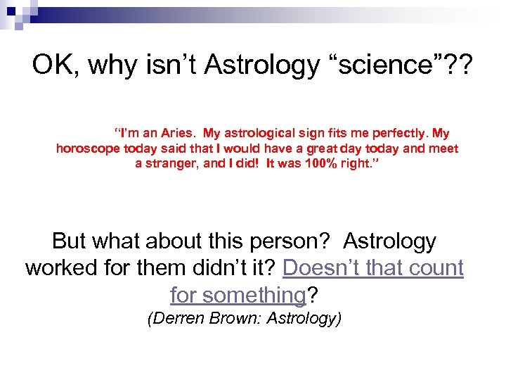 "OK, why isn't Astrology ""science""? ? ""I'm an Aries. My astrological sign fits me"