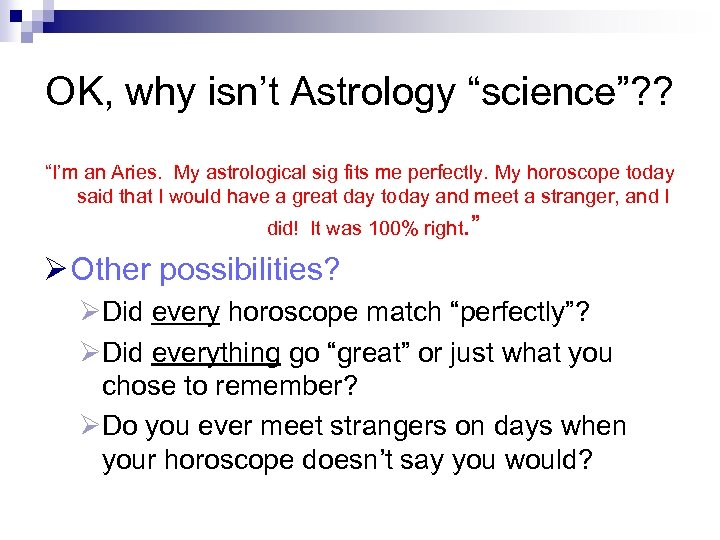 "OK, why isn't Astrology ""science""? ? ""I'm an Aries. My astrological sig fits me"