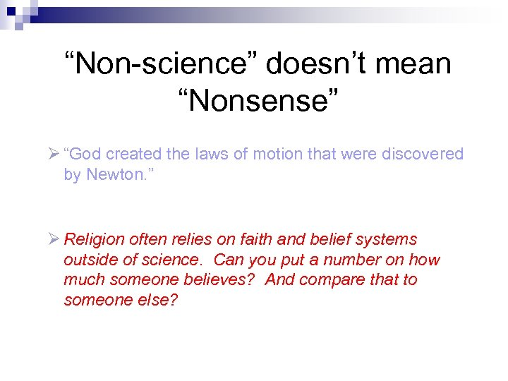 """Non-science"" doesn't mean ""Nonsense"" Ø ""God created the laws of motion that were discovered"
