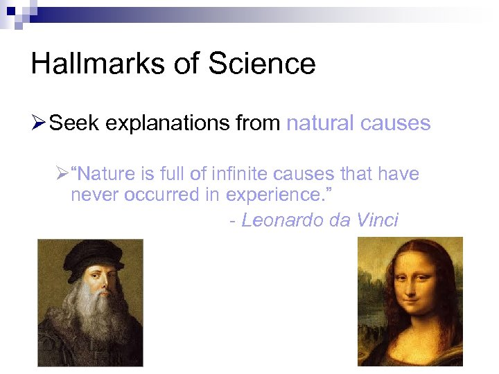 "Hallmarks of Science Ø Seek explanations from natural causes Ø""Nature is full of infinite"