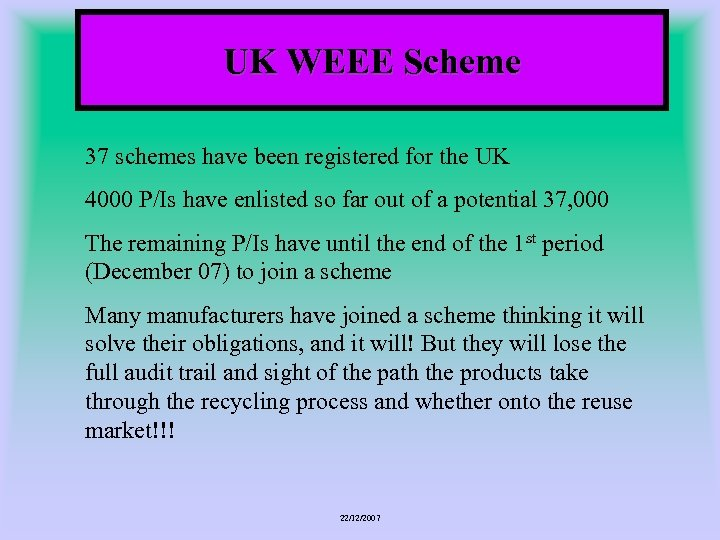UK WEEE Scheme 37 schemes have been registered for the UK 4000 P/Is have