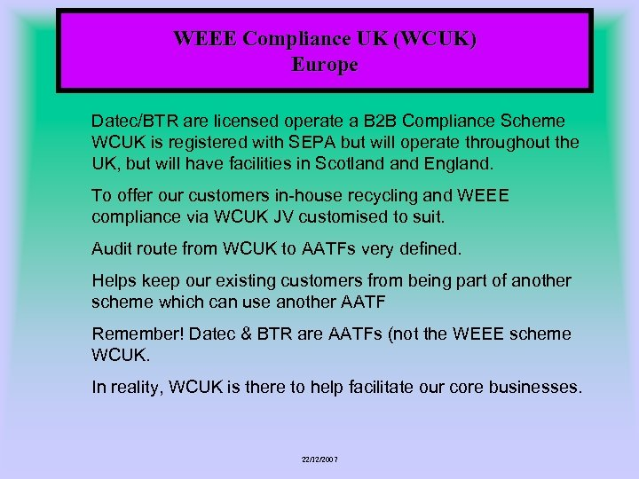 WEEE Compliance UK (WCUK) Europe Datec/BTR are licensed operate a B 2 B Compliance