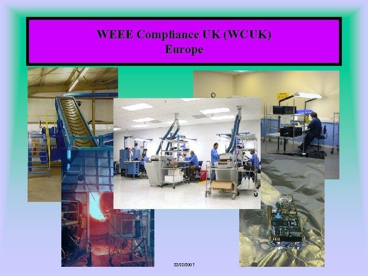 WEEE Compliance UK (WCUK) Europe 22/12/2007