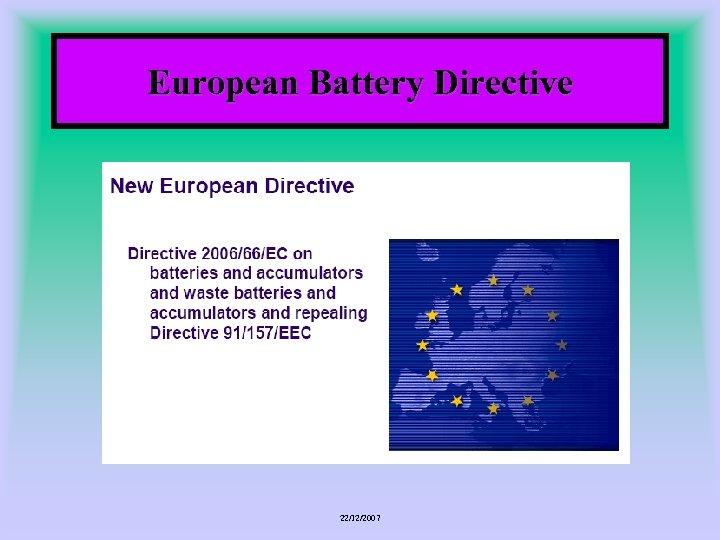 European Battery Directive 22/12/2007