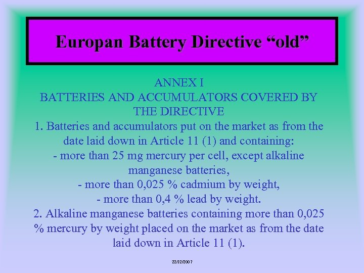 """Europan Battery Directive """"old"""" ANNEX I BATTERIES AND ACCUMULATORS COVERED BY THE DIRECTIVE 1."""