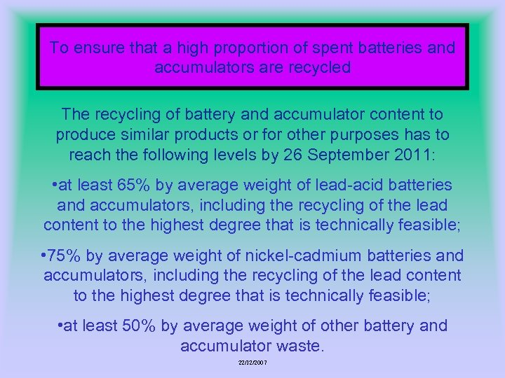 To ensure that a high proportion of spent batteries and accumulators are recycled The