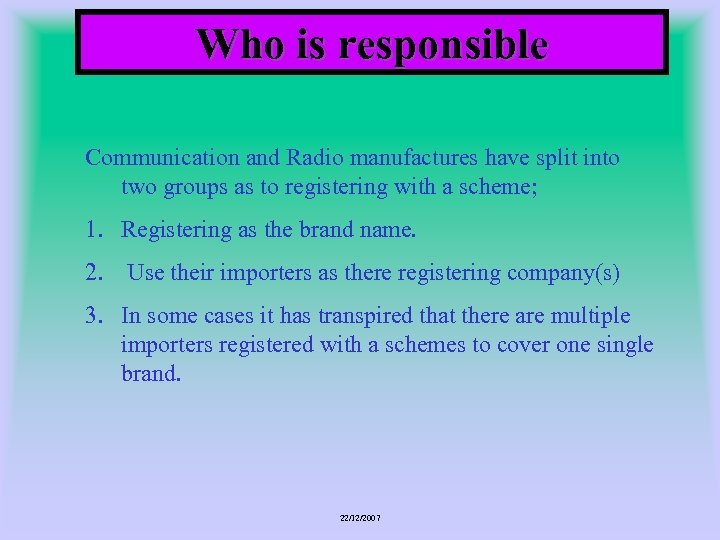 Who is responsible Communication and Radio manufactures have split into two groups as to