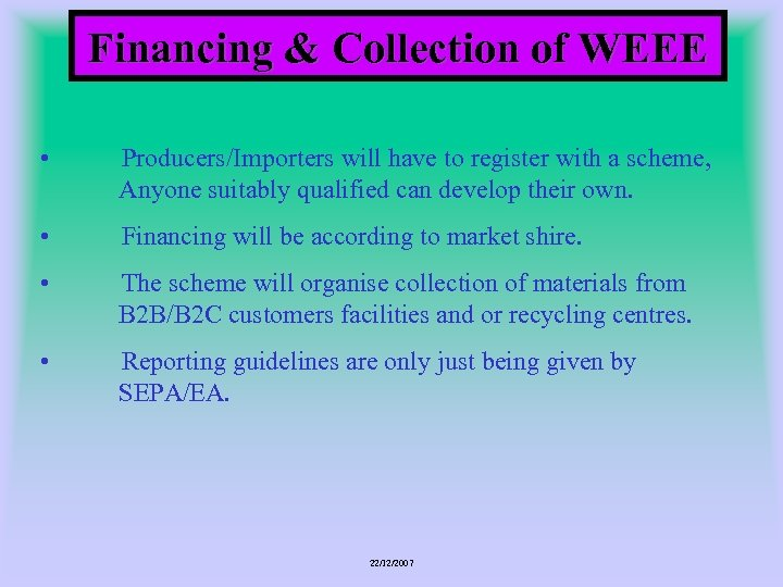 Financing & Collection of WEEE • Producers/Importers will have to register with a scheme,