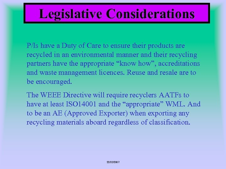 Legislative Considerations P/Is have a Duty of Care to ensure their products are recycled