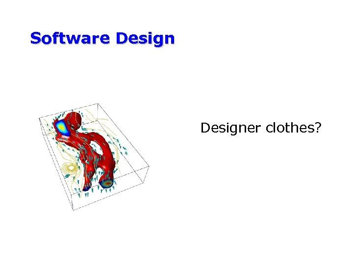 Software Designer clothes?