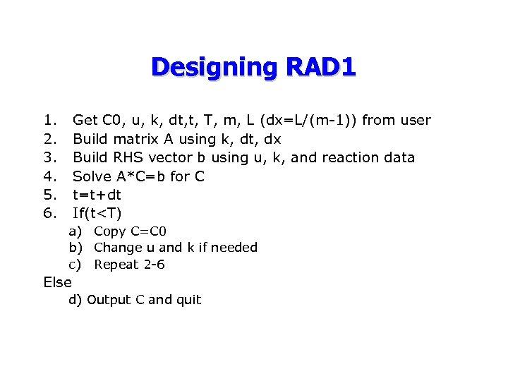 Designing RAD 1 1. 2. 3. 4. 5. 6. Get C 0, u, k,