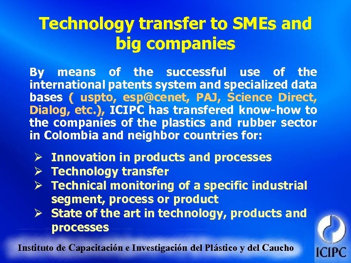 Technology transfer to SMEs and big companies By means of the successful use of