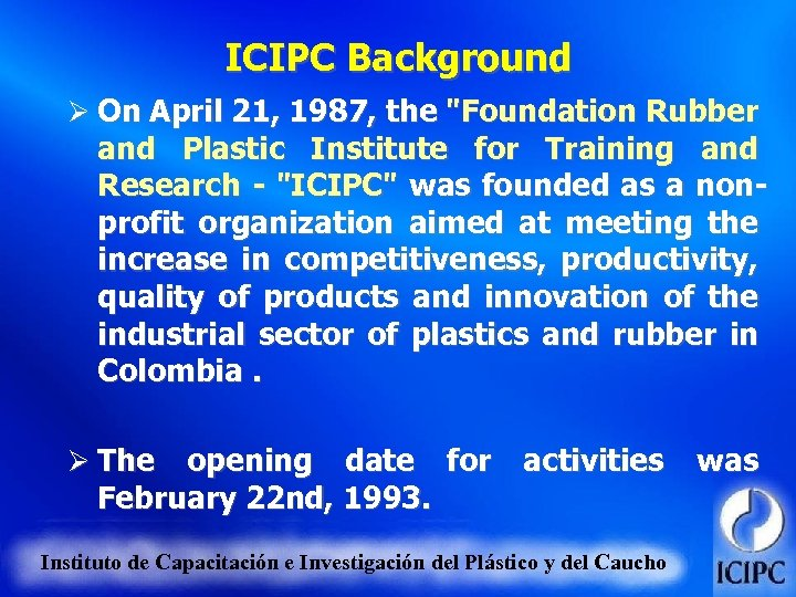 ICIPC Background Ø On April 21, 1987, the