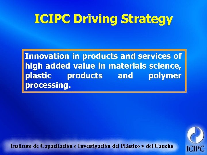 ICIPC Driving Strategy Innovation in products and services of high added value in materials