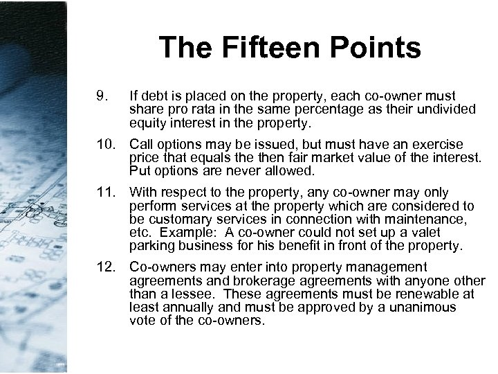 The Fifteen Points 9. If debt is placed on the property, each co-owner must