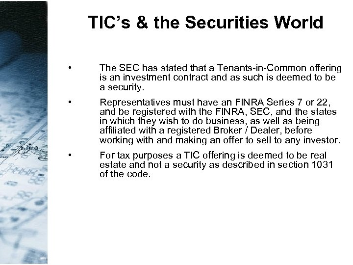 TIC's & the Securities World • The SEC has stated that a Tenants-in-Common offering