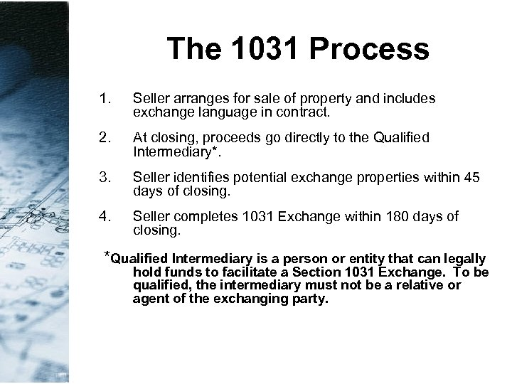 The 1031 Process 1. Seller arranges for sale of property and includes exchange language