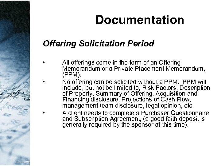 Documentation Offering Solicitation Period • • • All offerings come in the form of