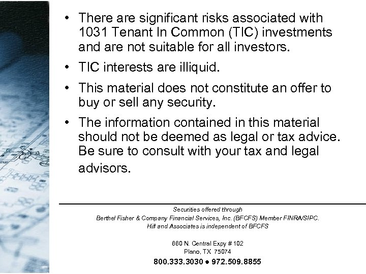 • There are significant risks associated with 1031 Tenant In Common (TIC) investments