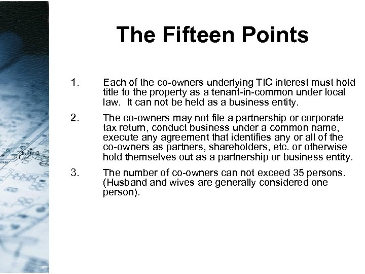 The Fifteen Points 1. Each of the co-owners underlying TIC interest must hold title