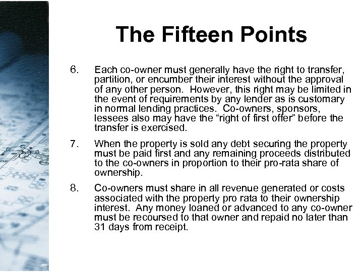 The Fifteen Points 6. Each co-owner must generally have the right to transfer, partition,