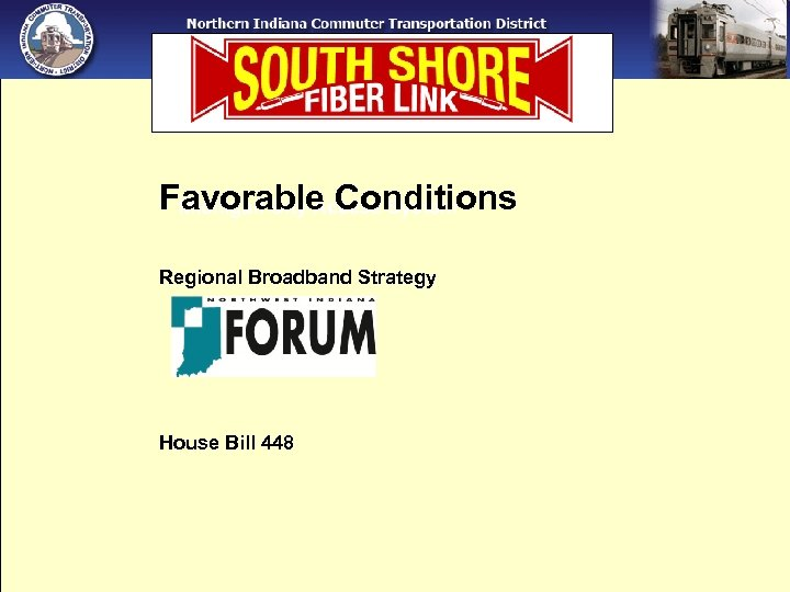 Favorable Conditions Michigan City Access System Regional Broadband Strategy House Bill 448