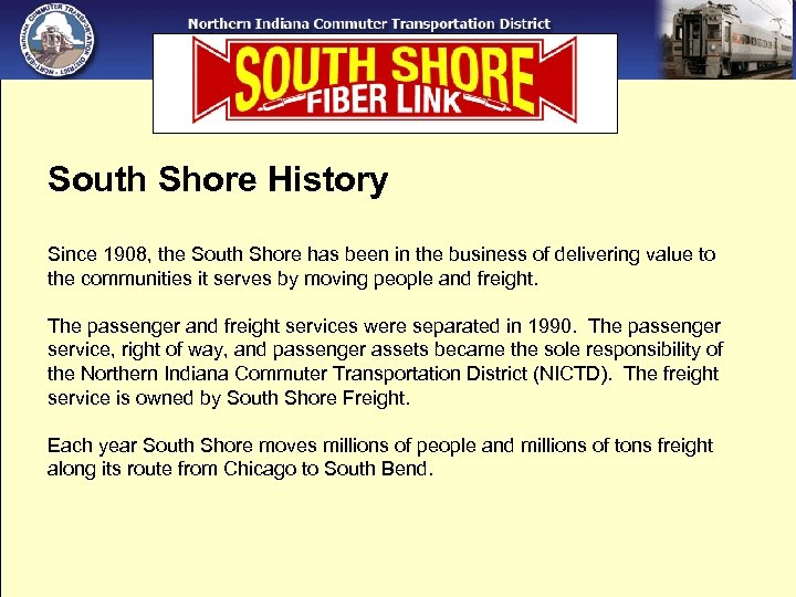 South Shore History Since 1908, the South Shore has been in the business of