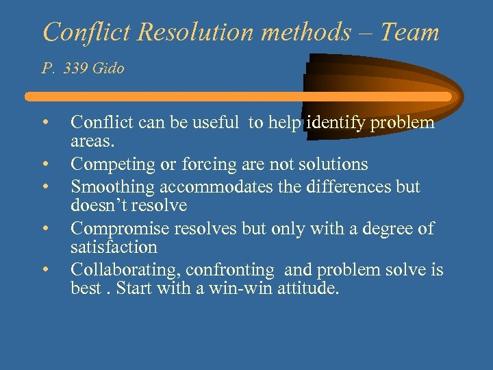 Conflict Resolution methods – Team P. 339 Gido • • • Conflict can be