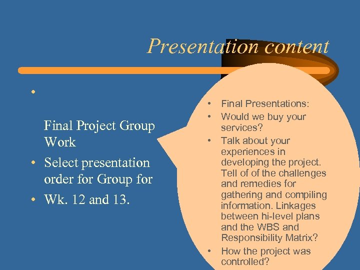 Presentation content • Final Project Group Work • Select presentation order for Group for