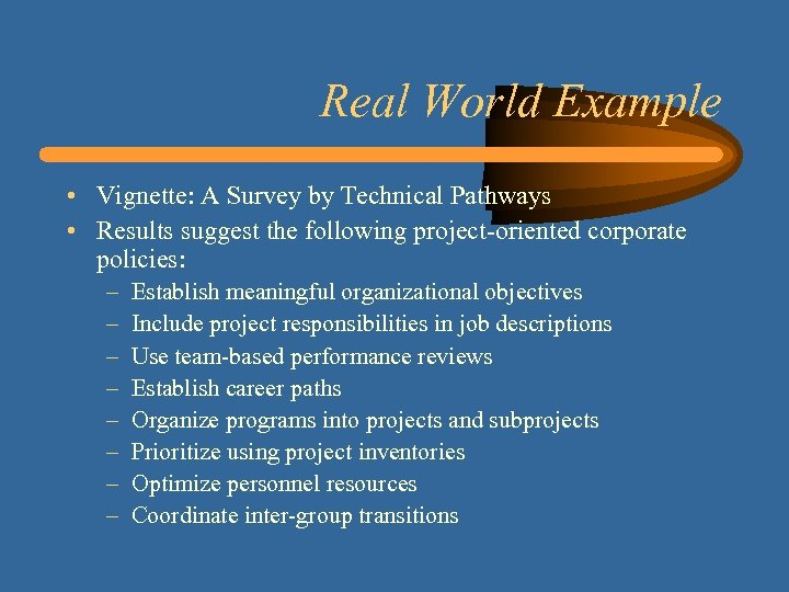 Real World Example • Vignette: A Survey by Technical Pathways • Results suggest the