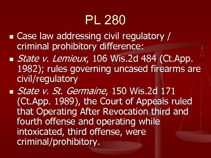 PL 280 n n n Case law addressing civil regulatory / criminal prohibitory difference: