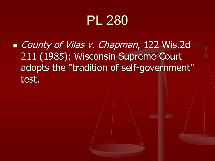 PL 280 n County of Vilas v. Chapman, 122 Wis. 2 d 211 (1985);