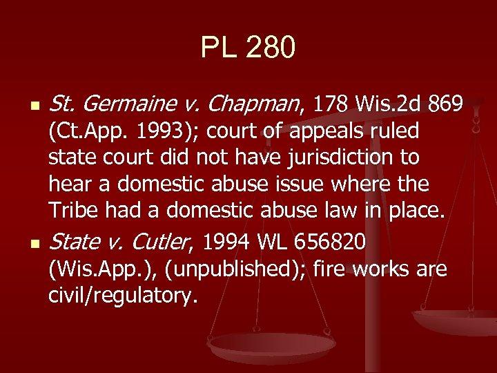 PL 280 n n St. Germaine v. Chapman, 178 Wis. 2 d 869 (Ct.