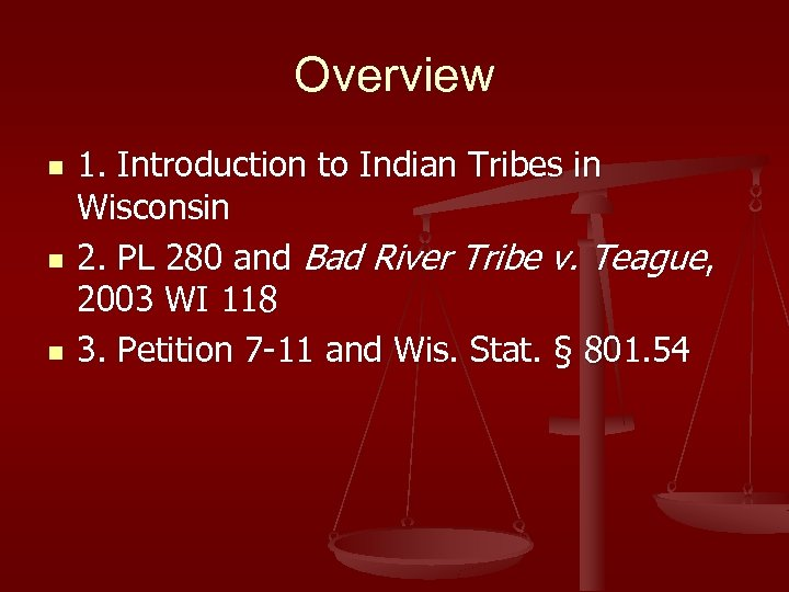 Overview n n n 1. Introduction to Indian Tribes in Wisconsin 2. PL 280