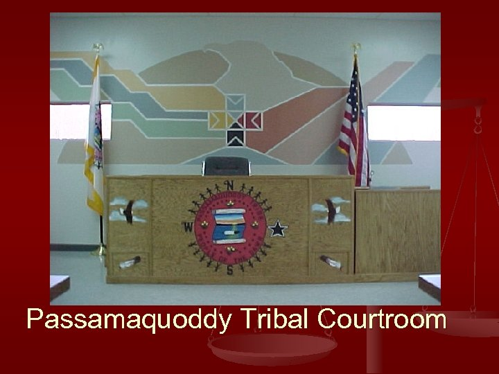 Passamaquoddy Tribal Courtroom