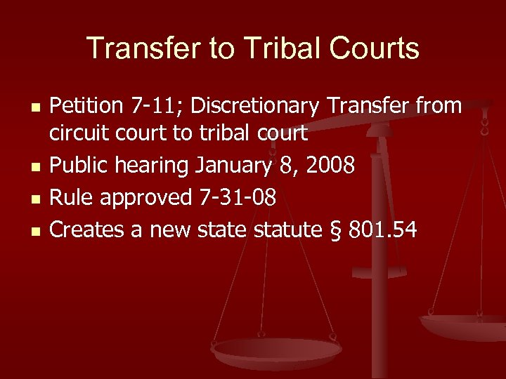 Transfer to Tribal Courts n n Petition 7 -11; Discretionary Transfer from circuit court