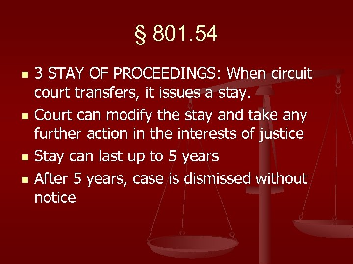 § 801. 54 n n 3 STAY OF PROCEEDINGS: When circuit court transfers, it