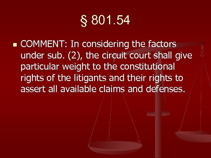 § 801. 54 n COMMENT: In considering the factors under sub. (2), the circuit