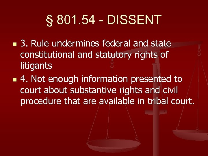 § 801. 54 - DISSENT n n 3. Rule undermines federal and state constitutional