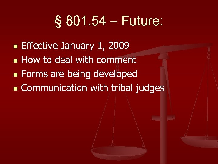 § 801. 54 – Future: n n Effective January 1, 2009 How to deal