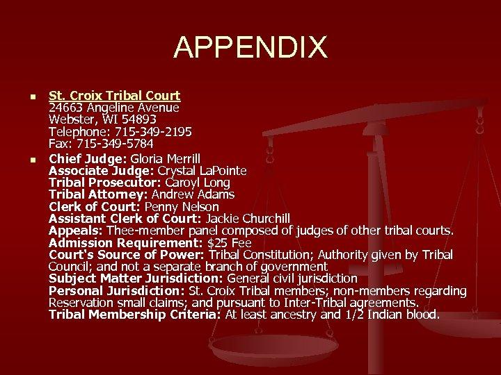 APPENDIX n n St. Croix Tribal Court 24663 Angeline Avenue Webster, WI 54893 Telephone: