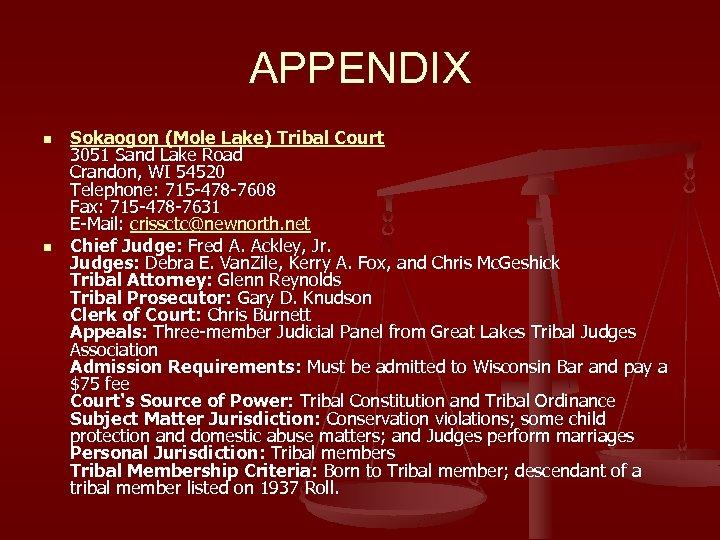 APPENDIX n n Sokaogon (Mole Lake) Tribal Court 3051 Sand Lake Road Crandon, WI