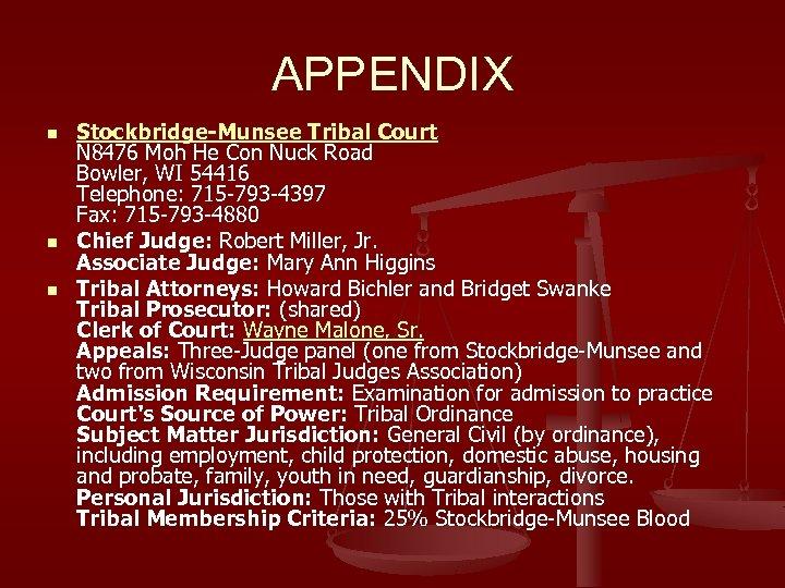 APPENDIX n n n Stockbridge-Munsee Tribal Court N 8476 Moh He Con Nuck Road