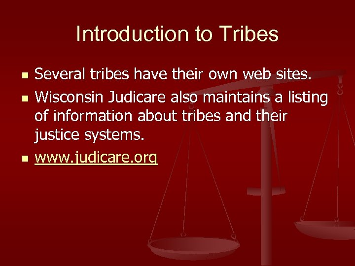 Introduction to Tribes n n n Several tribes have their own web sites. Wisconsin